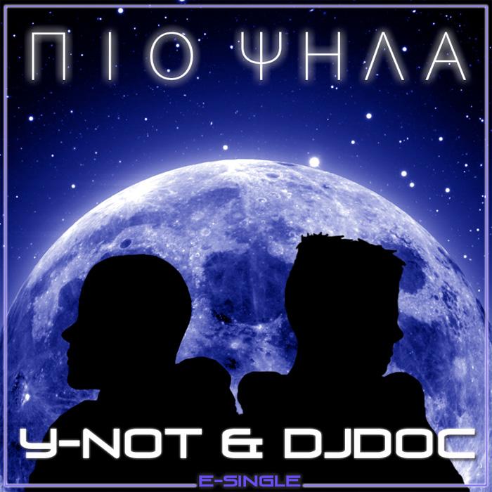 Y-Not & DjDoc - Πιο Ψηλά